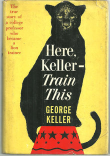 Here Keller Train This by George Keller 1961 1st ed DJ