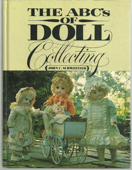 ABC's of Doll Collecting by John Schweitzer 1981 Illustrated