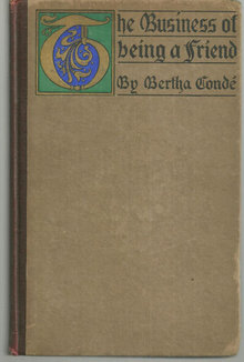 Business of Being a Friend by Bertha Conde 1916 1st ed