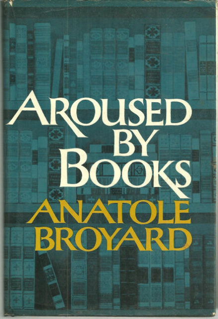 Aroused by Books by Anatole Broyard 1974 1st ed with DJ