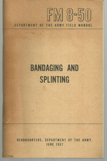 Department of Army Bandaging and Splinting 1957