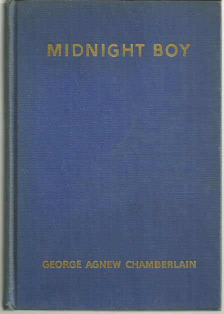 Midnight Boy by George Agnew Chamberlain 1949 Mystery