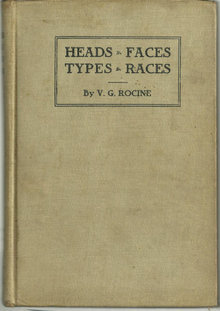 Heads, Faces, Types, Races by V. G. Rocine 1910 1st edition