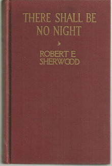 There Shall Be No Night by Robert Sherwood 1941 Play