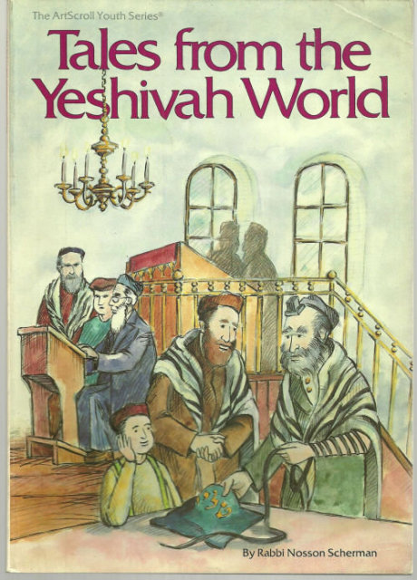 Tales from the Yeshivah World by Rabbi Nosson Scherman