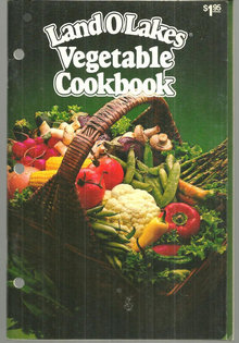 Land O Lakes Vegetable Cooking 1982 Recipes