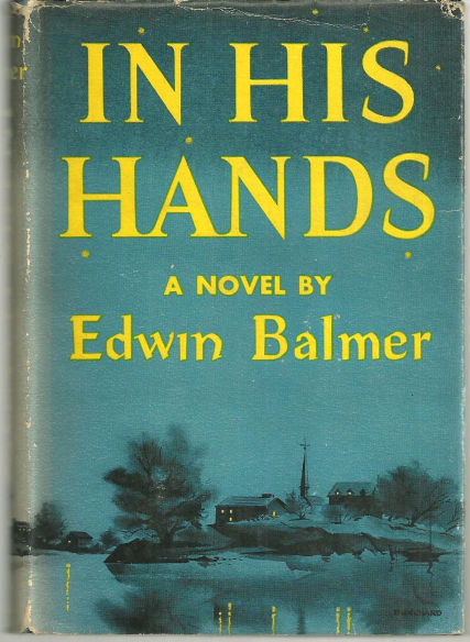 In His Hands by Edwin Balmer 1954 Novel with DJ
