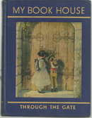Through the Gate by Olive Beaupre Miller 1948 Bookhouse