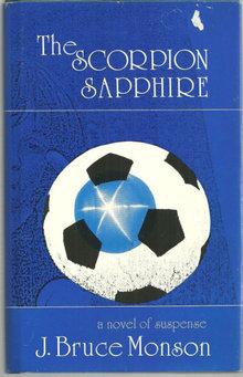 Scorpion Sapphire by  J. Bruce Monson 1990 Suspense