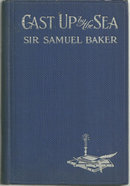 Cast Up By the Sea by Sir Samuel Baker Boy's Adventure