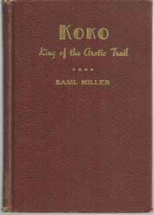 Koko King of the Arctic Trail by Basil Miller 1947