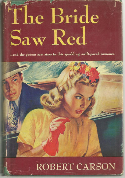 Bride Saw Red by Robert Carson 1945 Vintage Romance DJ
