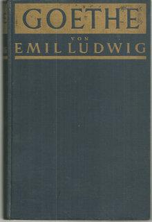 Goethe Geschichte Eines Menschen by Emil Ludwig 1931