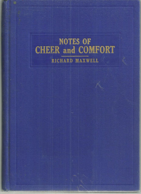 Notes of Cheer and Comfort by Richard Maxwell 1939