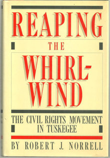 Reaping the Whirlwind the Civil Rights in Tuskegee