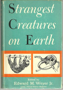 Strangest Creatures on Earth Edited by Edward Weyer DJ