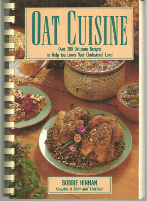 Oat Cuisine by Bobbie Hinman Over 200 Delicious Recipes