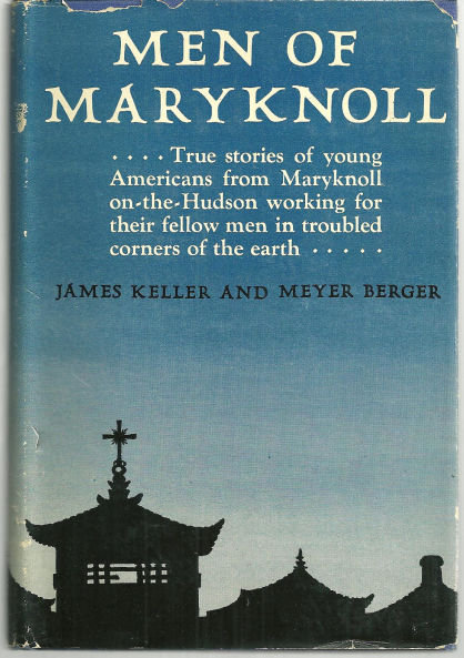 Men of Maryknoll by James Keller 1943 Missionaries