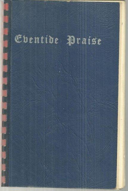 Eventide Praise a Book Designed Sunday Evening Service