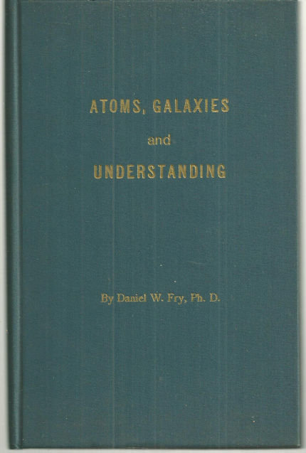 Atoms Galaxies and Understanding Cosmology Signed 1960