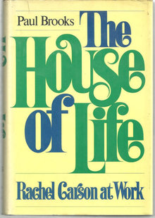 House of Life Rachel Carson At Work by Paul Brooks 1972