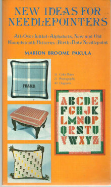 New Ideas for Needlepointers by Marion Broome Pakula