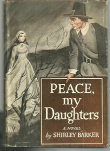 Peace My Daughters by Shirley Barker 1949 1st ed w/ DJ