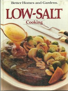Better Homes and Gardens Low Salt Cooking 1983 Recipes