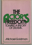 Actor's Freedom Toward a Theory of Drama 1975 1st ed