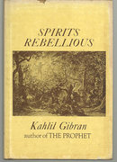 Spirits Rebellious by Kahil Gibran 1947 with Dustjacket