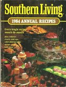 Southern Living 1984 Annual Recipes 1st edition Illus