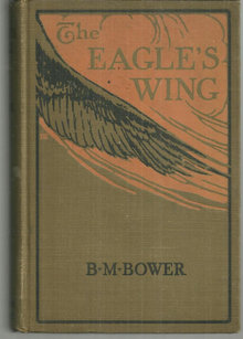 Eagle's Wing A Story of the Colorado by B M Bower 1924