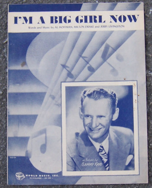 I'm a Big Girl Now Featured by Sammy Kaye 1946 Music