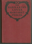 Barbarian Lover by Margaret Pedler 1923 1st edition