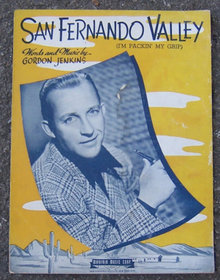 San Fernando Valley (I'm Packin' My Grip) Bing Crosby