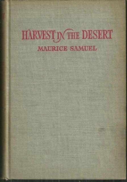 Harvest in the Desert by Maurice Samuel 1944 1st ed