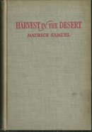 Harvest in the Desert by Maurice Samuel 1944 1st ed