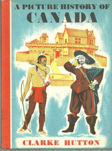 Picture History of Canada by Clarke Hutton 1962 with DJ
