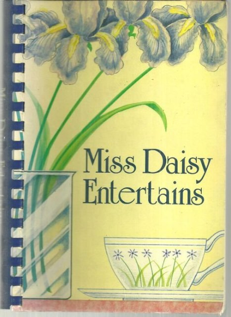Miss Daisy Entertains by Daisy King Southern Recipes