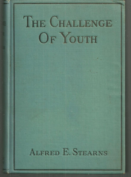 Challenge of Youth by Alfred Stearns 1923 1st edition