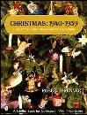 Christmas 1940-1959 (Decorations & Customs) 3rd Ed by: Robert Brenner