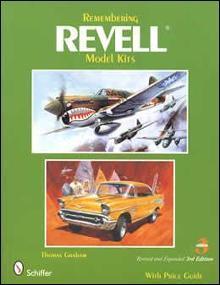 Remembering Revell Model Kits 3rd Ed by: Thomas Graham
