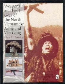 Weapons of the North Vietnamese Army by: Edward Emering