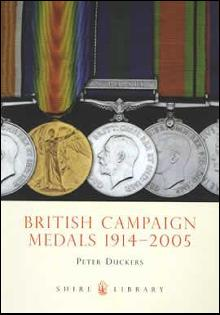 British Campaign Medals 1914-2005 by: Peter Duckers