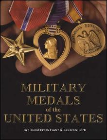 Military Medals of the United States (Softcover) by: Col Frank Foster, Lawrence Borts
