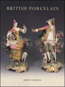British Porcelain by: John Sandon