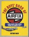 The Boys' Book of Airfix by: Arthur Ward