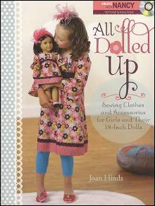All Dolled Up: Sewing Clothes for Girls and 18-Inch Dolls by: Joan Hinds