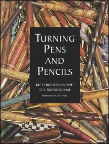 Turning Pens and Pencils (Woodcarving Projects)  by: Kip Christensen, Rex Burningham
