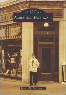 Images of America: Aubuchon Hardware by: Bernard Aubuchon Jr.